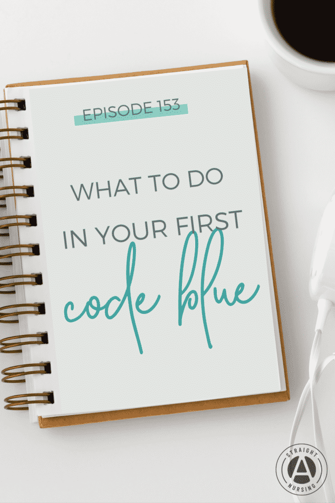 What to do in your first code blue - Straight A Nursing podcast episode 153