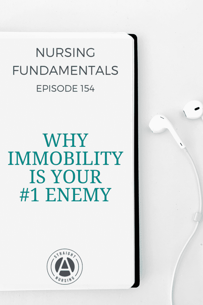 Why immobility is your #1 enemy - Nursing fundamentals